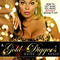 A Goal Diggers Guide: How to Get What You Want, Without Giving It Up Audiobook by Baje Fletcher Narrated by Baje Fletcher