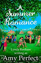A SUMMER ROMANCE: A FUNNY, COMPASSIONATE AND SIZZLING SEXY SUMMER READ. (THE LITTLE PERRAN ROMANCES BOOK 3)