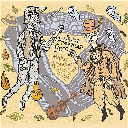CD : JARON FREEMAN-FOX - Manic Almanac: Slow Mabius