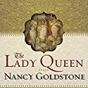 The Lady Queen: The Notorious Reign of Joanna I, Queen of Naples, Jerusalem, and Sicily (       UNABRIDGED) by Nancy Goldstone Narrated by Josephine Bailey