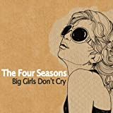 BIG GIRLS DON'T CRY  -  FOUR SEASONS