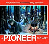 img - for A Pioneer Alphabet (ABC Our Country) book / textbook / text book