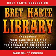 Bret Harte Library Audiobook by Bret Harte,  Raging Bull Publishing Narrated by Chuck Shelby