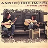 Annie Capps & Rod In This Town