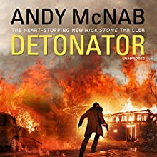 Detonator: Nick Stone Thriller 17 (       UNABRIDGED) by Andy McNab Narrated by Paul Thornley