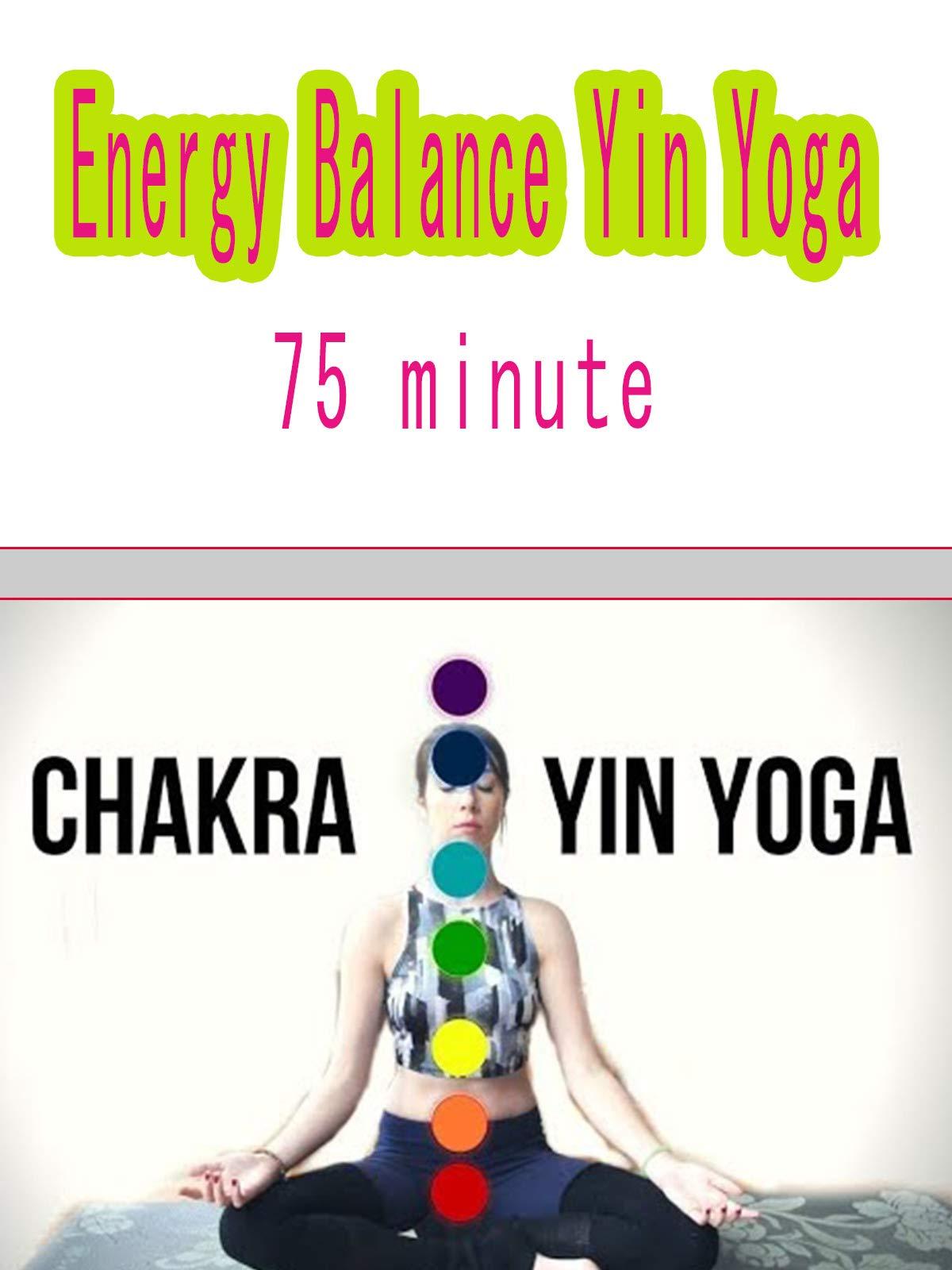 Chakra Yin Yoga - Energy Balance Yin Yoga - 75 minute