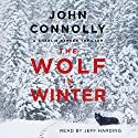 The Wolf in Winter: Charlie Parker, Book 12 Audiobook by John Connolly Narrated by Jeff Harding