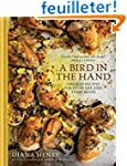 A Bird in the Hand: Chicken Recipes f...