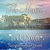 The Mission: He Taught Me to Hope Christmas Vignette: Darcy and the Young Knight's Quest Book 2 | P. O. Dixon