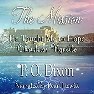 The Mission: He Taught Me to Hope Christmas Vignette Audiobook