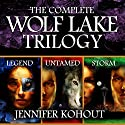 Wolf Lake: The Complete Trilogy (       UNABRIDGED) by Jennifer Kohout Narrated by Michaela James