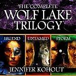 Wolf Lake: The Complete Trilogy | Jennifer Kohout
