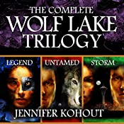 Wolf Lake: The Complete Trilogy | [Jennifer Kohout]