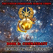 Commandant: The United Federation Marine Corps, Book 8 | Jonathan P. Brazee