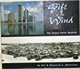 img - for Gift of the Wind: The Corpus Christi Bayfront book / textbook / text book