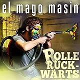 El Mago Masin 'Rolle Rückwärts'