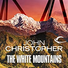 The White Mountains: Tripods Series, Book 1 Audiobook by John Christopher Narrated by William Gaminara