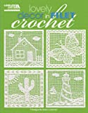 Lovely Decor in Filet Crochet  (Leisure Arts #5126)