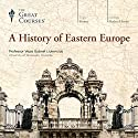 A History of Eastern Europe Lecture by  The Great Courses Narrated by Professor Vejas Gabriel Liulevicius, PhD