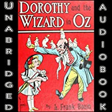 Dorothy and the Wizard in Oz (       UNABRIDGED) by L. Frank Baum Narrated by Phil Chenevert