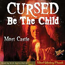 Cursed Be the Child (       UNABRIDGED) by Mort Castle Narrated by Nick Santa Maria