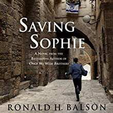 Saving Sophie: A Novel (       UNABRIDGED) by Ronald H. Balson Narrated by Fred Berman