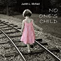 No One's Child Audiobook by Judith L. McNeil Narrated by Judith L. McNeil