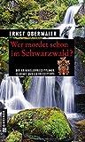 Wer mordet schon im Schwarzwald?: 12 Krimis und 120 Freizeittipps