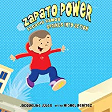 Freddie Ramos Springs into Action: Zapato Power, Book 2 Audiobook by Jacqueline Jules Narrated by Pam Turlow