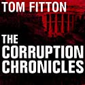 The Corruption Chronicles: Obama's Big Secrecy, Big Corruption, and Big Government (       UNABRIDGED) by Tom Fitton Narrated by Jim Meskimen