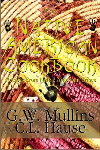 The  Native American Cookbook Recipes From Native American Tribes