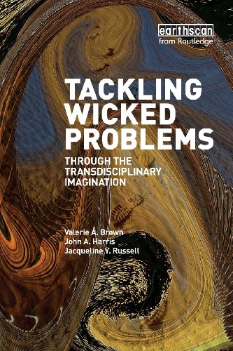 Tackling Wicked Problems: Through the Transdisciplinary...