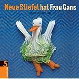 """Neue Stiefel hat Frau Gansvon """"Christian H�ckst�dt"""""""