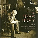 The Edison Legacy, Vol. 1: Unpublished Treasures of the Edison Archive
