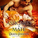 Assigned a Mate: Interstellar Brides, Book 1 Audiobook by Grace Goodwin Narrated by Kylie Stewart