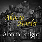 Akin to Murder | Alanna Knight