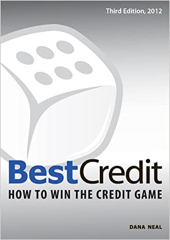 BestCredit: How to Win the Credit Game (Third Edition, 2012)