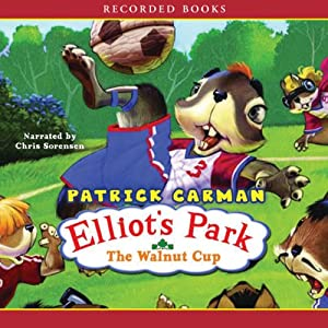 The Walnut Cup: Elliot's Park | [Patrick Carman]