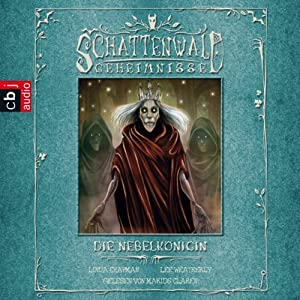 Die Nebelkönigin (Schattenwald-Geheimnnisse 4) Hörbuch