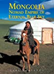 Mongolia: Nomad Empire of the Eternal...