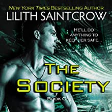 The Society: The Society Series, Book 1 Audiobook by Lilith Saintcrow Narrated by Rayna Cole