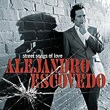 Street Songs of Loveby Alejandro Escovedo