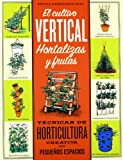 img - for EL CULTIVO VERTICAL. HORTALIZAS Y FRUTAS: T cnicas de horticultura creativa para peque os espacios book / textbook / text book