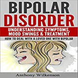 img - for Bipolar Disorder: Understanding Symptoms, Mood Swings & Treatment, Revised and Updated Version book / textbook / text book