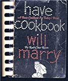 img - for Have cookbook will marry book / textbook / text book