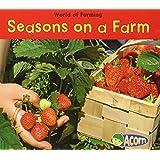 Seasons on a Farm (World of Farming)