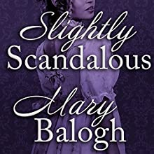 Slightly Scandalous: Bedwyn Saga Series, Book 3 Audiobook by Mary Balogh Narrated by Rosalyn Landor
