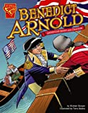 Benedict Arnold: American Hero and Traitor (Graphic Biographies)