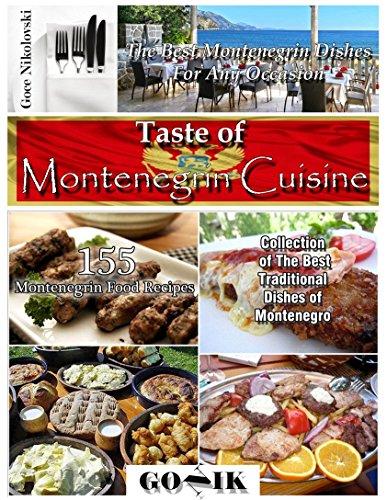 Taste of Montenegrin Cuisine (Balkan Cuisine Book 7) by Goce Nikolovski