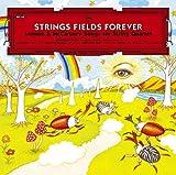 STRINGS FIELDS FOREVER
